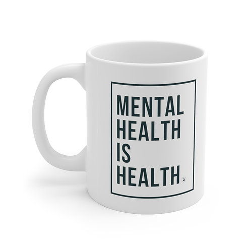 Mental Health is Health Ceramic Mug 11oz