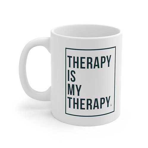 Therapy is My Therapy Ceramic Mug 11oz