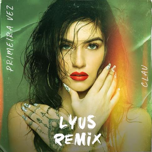 LYUS_PRIMEIRA VEZ REMIX_CLAU.png