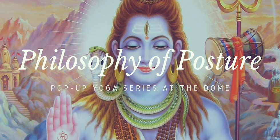 In-Depth Pop-Up Yoga Classes at the Dome: Philosopy of Posture