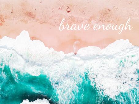 Brave Enough to Set Sail