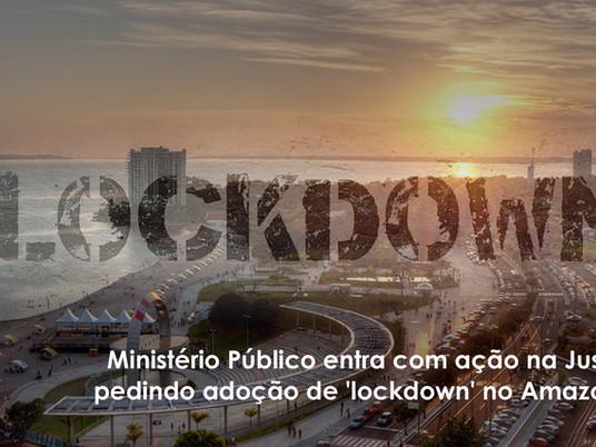 Ministério Público entra com ação na Justiça pedindo adoção de 'lockdown' no Amazonas