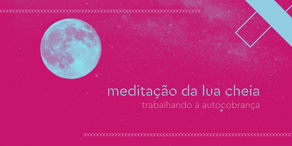 meditação da lua cheia | trabalhando a autocobrança