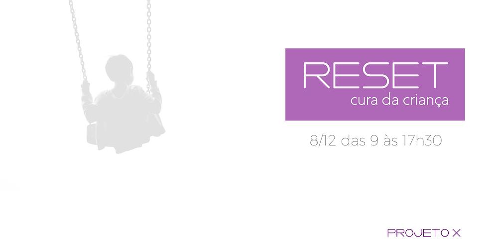 RESET - cura da criança (mini retiro)