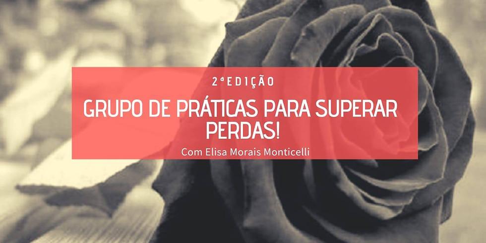 Grupo de Práticas Para Superar Perdas com Elisa Monticelli