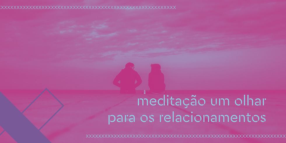 meditação um olhar para os relacionamentos