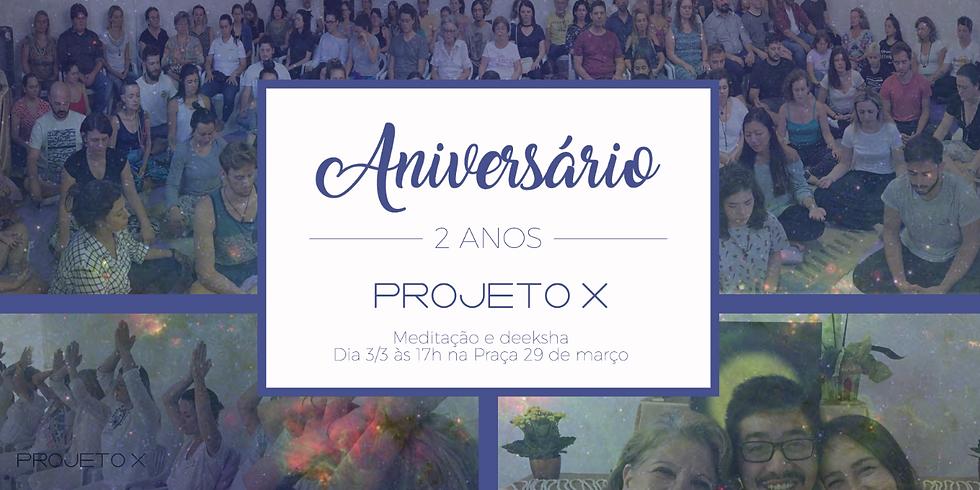 Aniversário de 2 anos do Projeto X