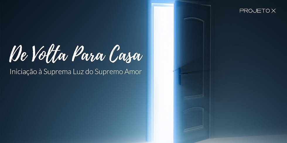 De Volta Para Casa - iniciação à Suprema Luz do Supremo Amor