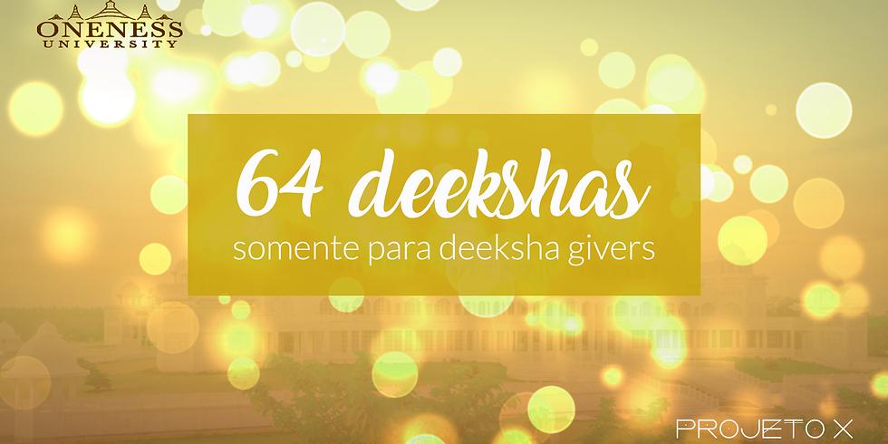 64 Deekshas