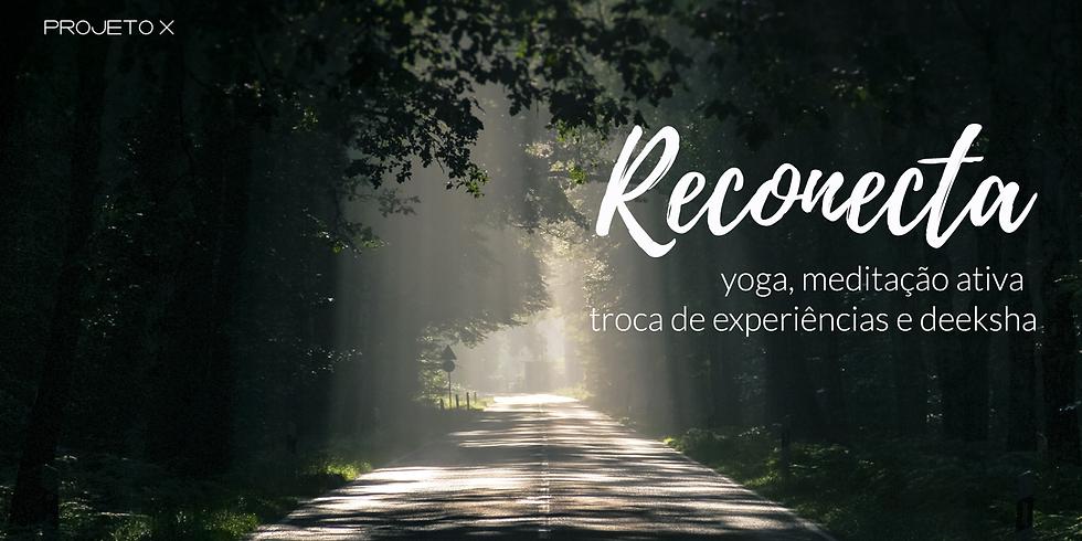 Reconecta - yoga, meditação ativa, troca de experiências e deeksha