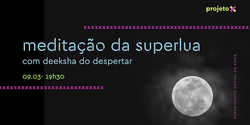 meditação da superlua | com deeksha do despertar