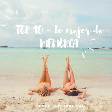 TOP 10 - LO MEJOR DE MENORCA