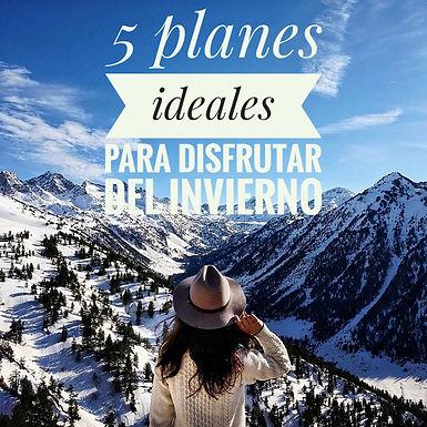 5 planes ideales para disfrutar del invierno: QUE EL FRIO NO TE PARE!