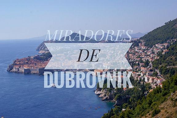MIRADORES DE DUBROVNIK
