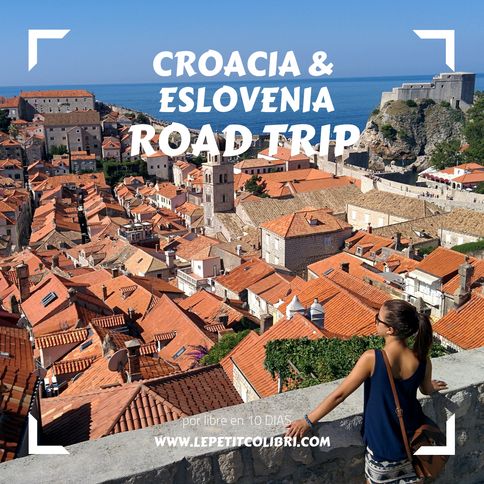 Road trip – CROACIA & ESLOVENIA - 10 DIAS
