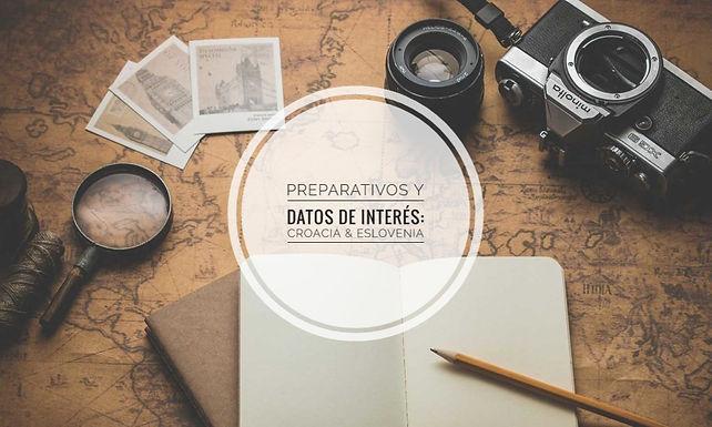 PREPARATIVOS Y DATOS DE INTERÉS: CROACIA & ESLOVENIA