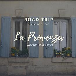 La Provenza – Road trip 5 días por el sur de Francia.