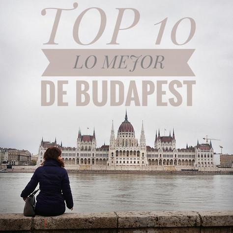 Top 10- Lo mejor de Budapest
