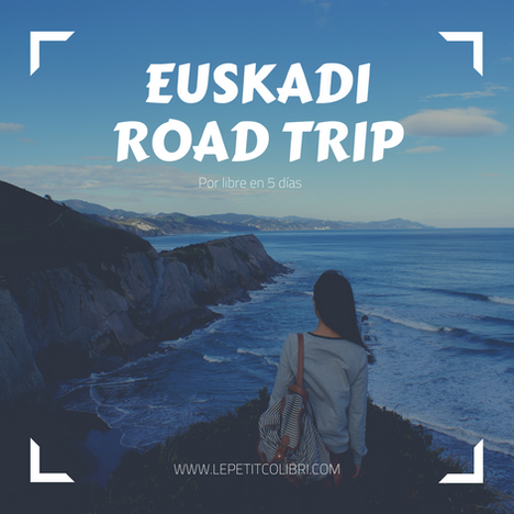 EUSKADI ROAD TRIP - EUSKAL KOSTALDEA en 5 dias