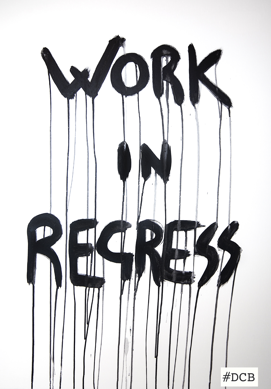 Work in regress