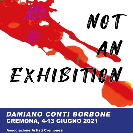 """""""Not An Exhibition"""", o forse si"""