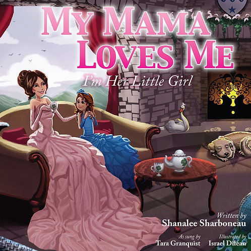 My Mama Loves Me: I'm Her Little Girl Autographed