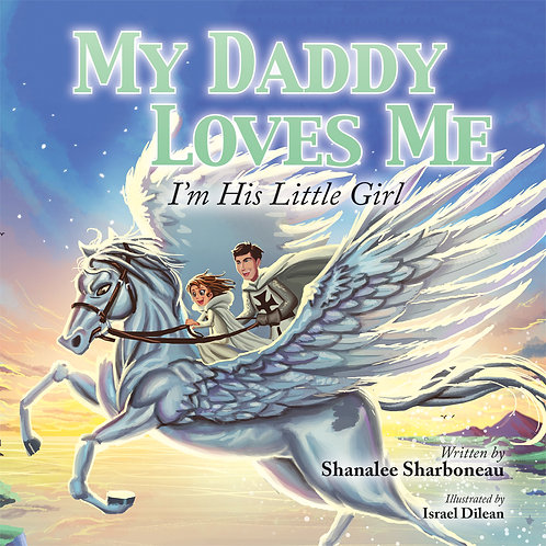 My Daddy Loves Me: I'm His Little Girl