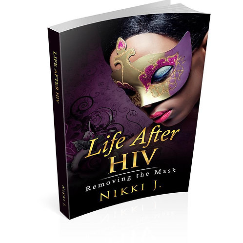 Life After HIV: Removing The Mask