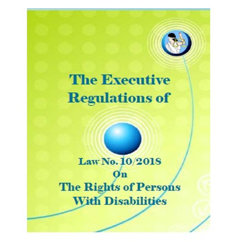 The Executive Regulations of The Rights of Persons With Disabilities