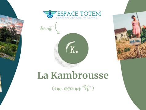 3 ans après son lancement, L'Espace Totem devient La Kambrousse