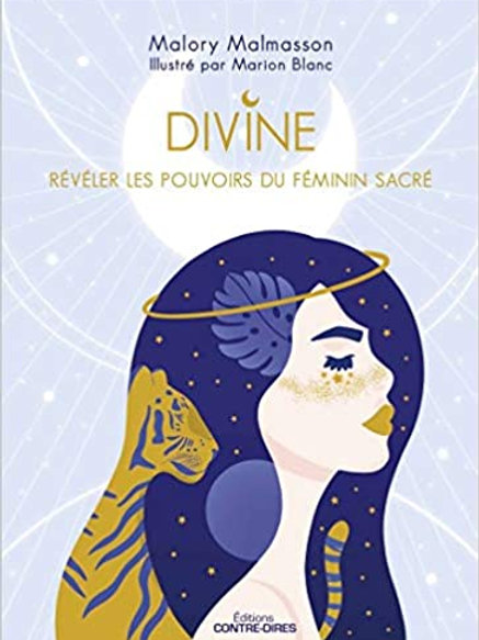 Oracle Divine (révéler les pouvoirs du féminin sacré)