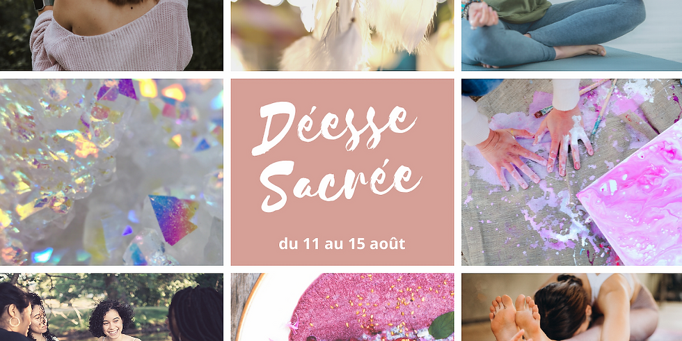 Déesse Sacrée : le stage sur le féminin sacré (4 jours)