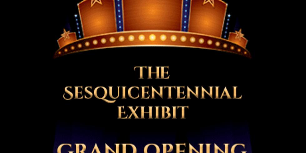 Sesquicentennial Exhibit: Grand Opening Extravaganza