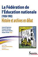 livre Laurent Frajerman, FEN, archives, histoire, syndicalisme