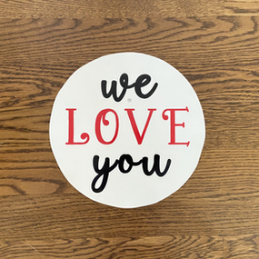 We Love You - Small
