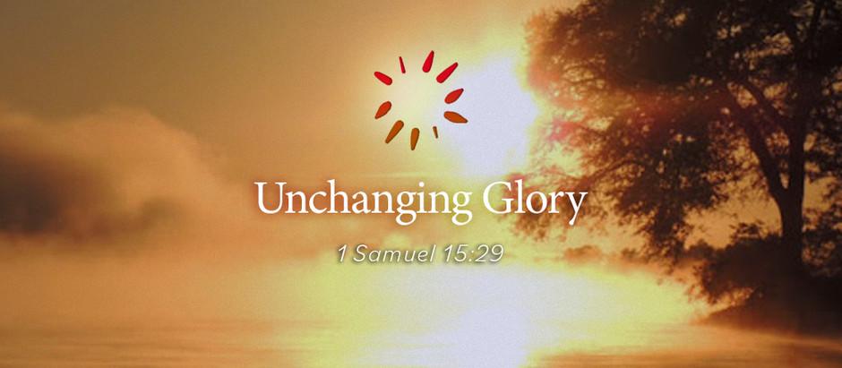 Unchanging Glory