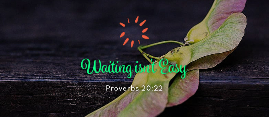 Waiting isn't Easy