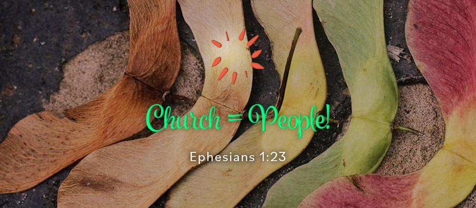 Church = People!