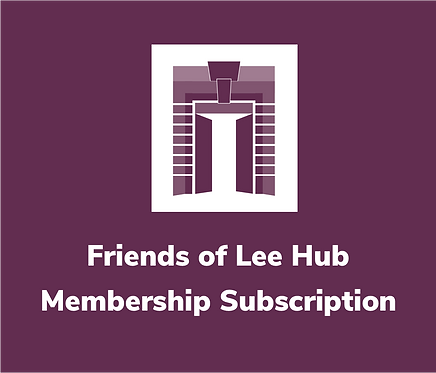 Friends of Lee Hub  Membership Subscription – Individual (Age 16 +)