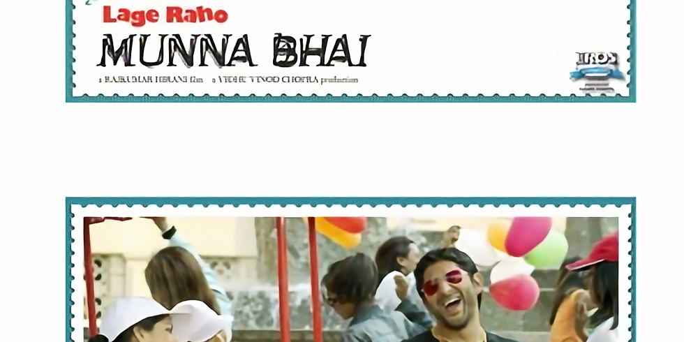 "CANCELLED DUE TO WEATHER ""Lage Raho Munnabhai"" Movie Screening"