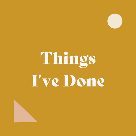 Things I've Done