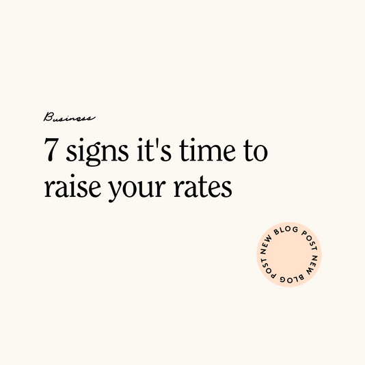 7 signs it's time to raise your rates
