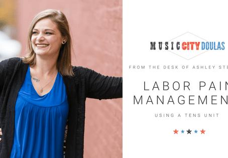 Labor Pain Management: Using a TENS Unit