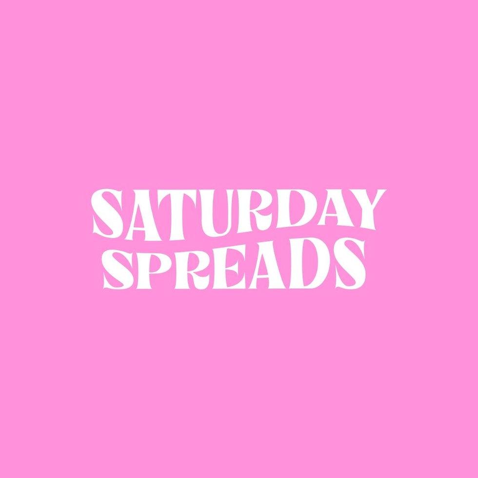 Saturday Spreads