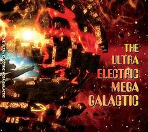 The Ultra Electric Mega Galactic album, The UEMG