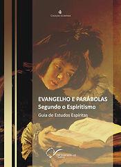 Evangelho e Parábolas Segundo o Espiriti