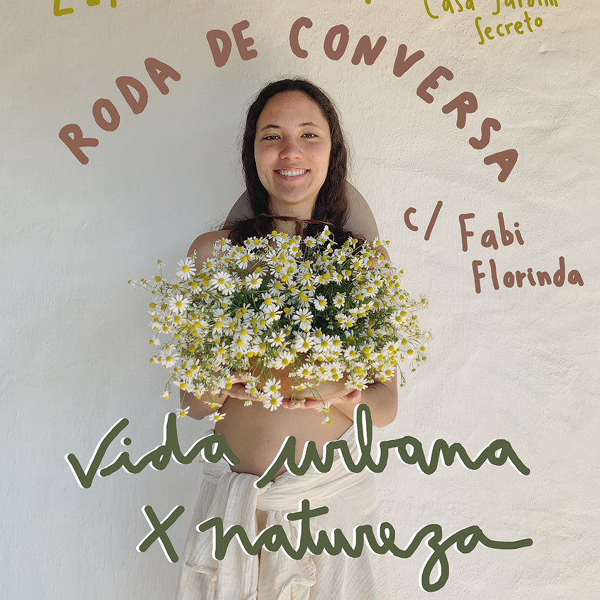 Roda de Conversa com Fabi Florinda