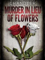 MURDER IN LIEU OF FLOWERS