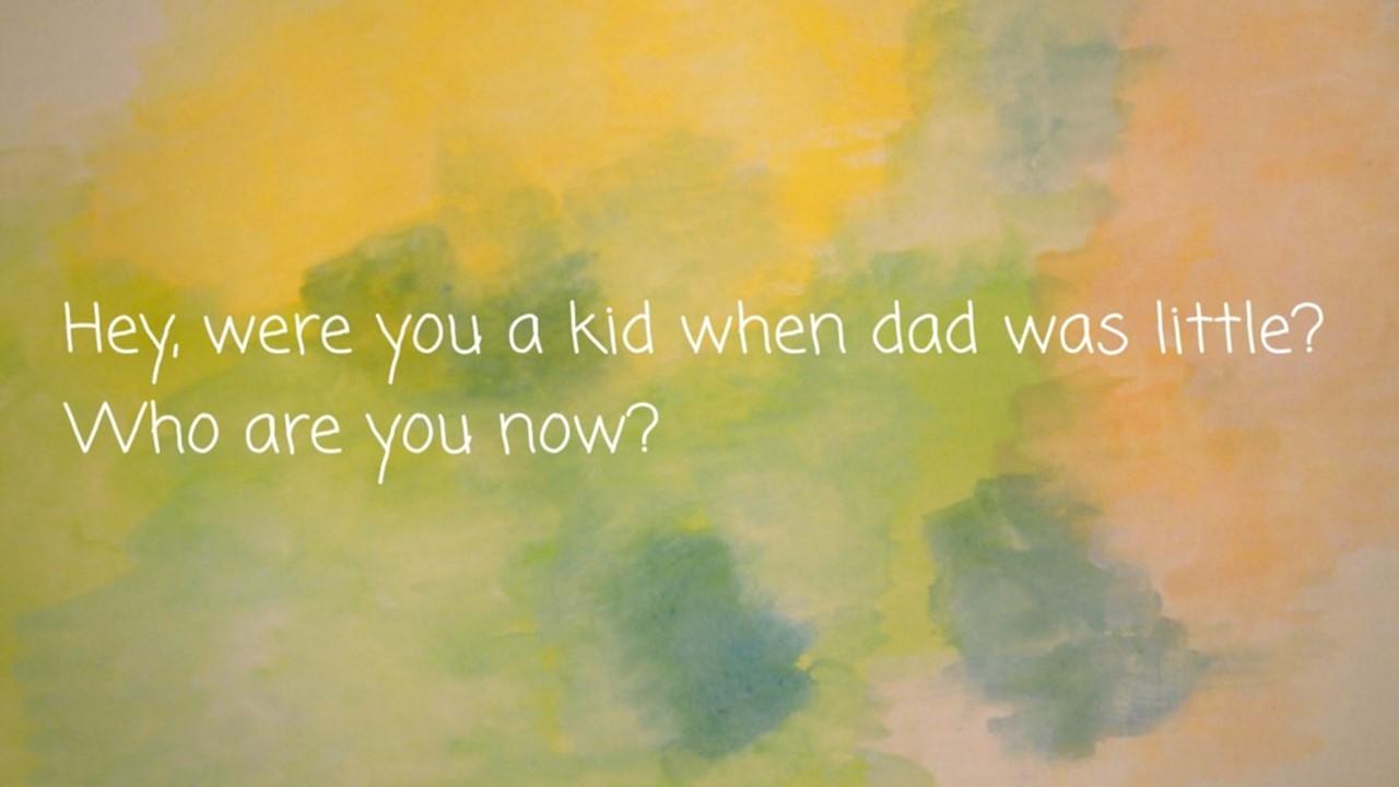 ねえ パパは ちいさいころは こどもだったの? いまは なにに なっちゃったの?
