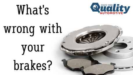 What's wrong with your brakes?
